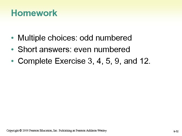 Homework • Multiple choices: odd numbered • Short answers: even numbered • Complete Exercise