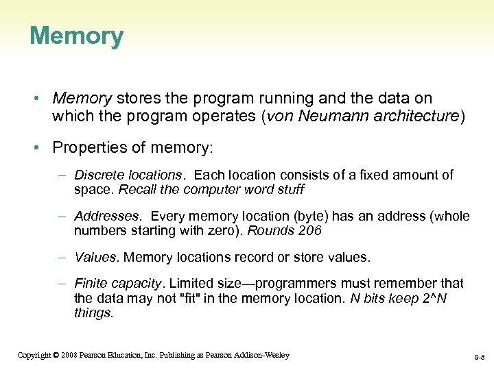 Memory • Memory stores the program running and the data on which the program