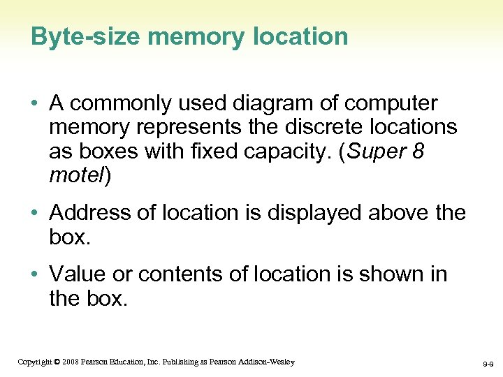 Byte-size memory location • A commonly used diagram of computer memory represents the discrete