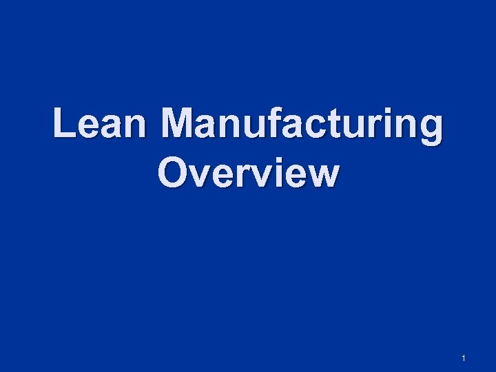 Lean Manufacturing Overview 1