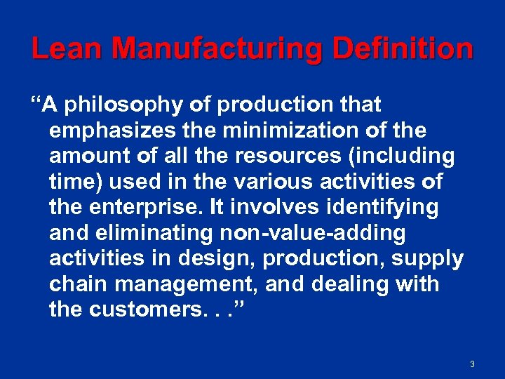 """Lean Manufacturing Definition """"A philosophy of production that emphasizes the minimization of the amount"""