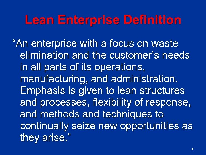 """Lean Enterprise Definition """"An enterprise with a focus on waste elimination and the customer's"""