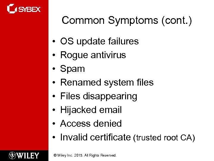 Common Symptoms (cont. ) • • OS update failures Rogue antivirus Spam Renamed system