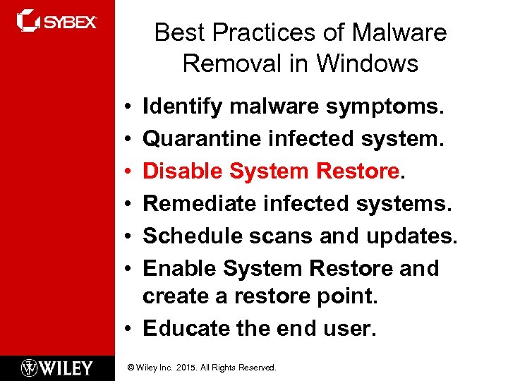Best Practices of Malware Removal in Windows • • • Identify malware symptoms. Quarantine