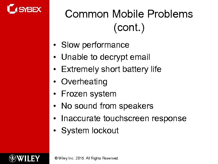 Common Mobile Problems (cont. ) • • Slow performance Unable to decrypt email Extremely