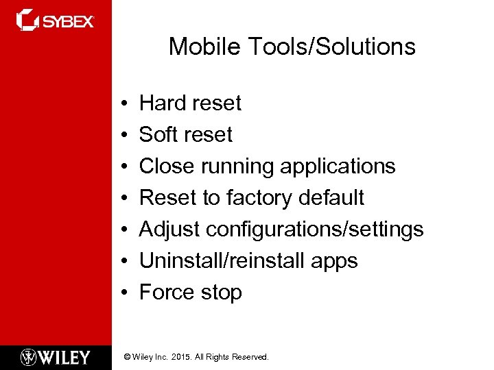 Mobile Tools/Solutions • • Hard reset Soft reset Close running applications Reset to factory