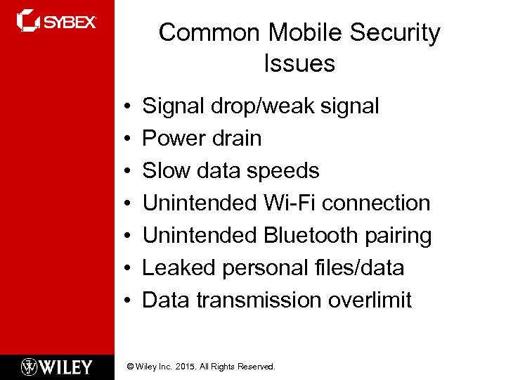 Common Mobile Security Issues • • Signal drop/weak signal Power drain Slow data speeds