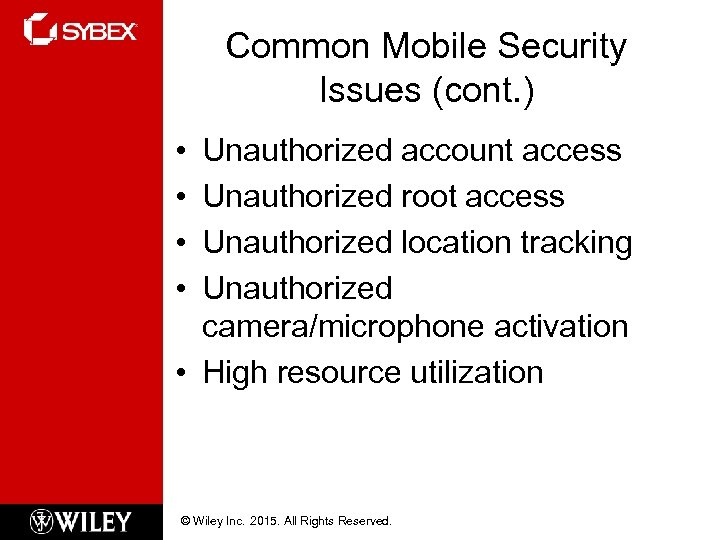 Common Mobile Security Issues (cont. ) • • Unauthorized account access Unauthorized root access