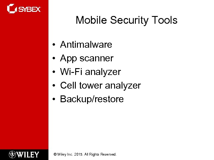 Mobile Security Tools • • • Antimalware App scanner Wi-Fi analyzer Cell tower analyzer