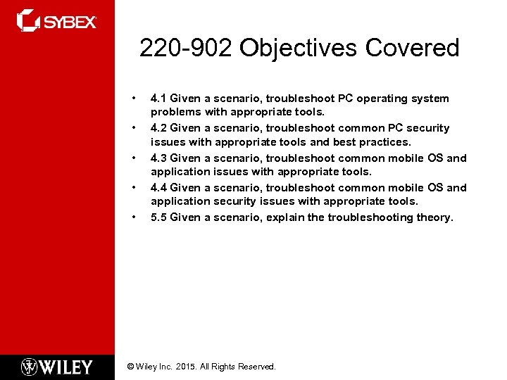 220 -902 Objectives Covered • • • 4. 1 Given a scenario, troubleshoot PC