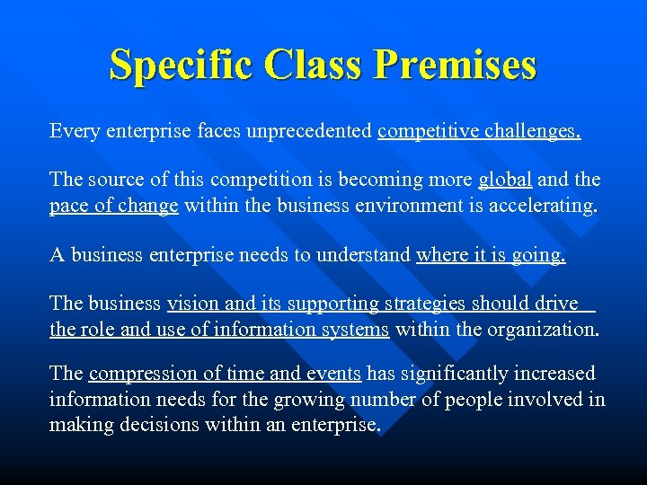 Specific Class Premises Every enterprise faces unprecedented competitive challenges. The source of this competition