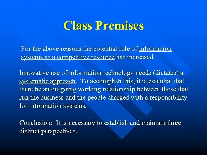 Class Premises For the above reasons the potential role of information systems as a