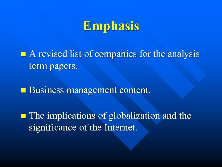 Emphasis n A revised list of companies for the analysis term papers. n Business