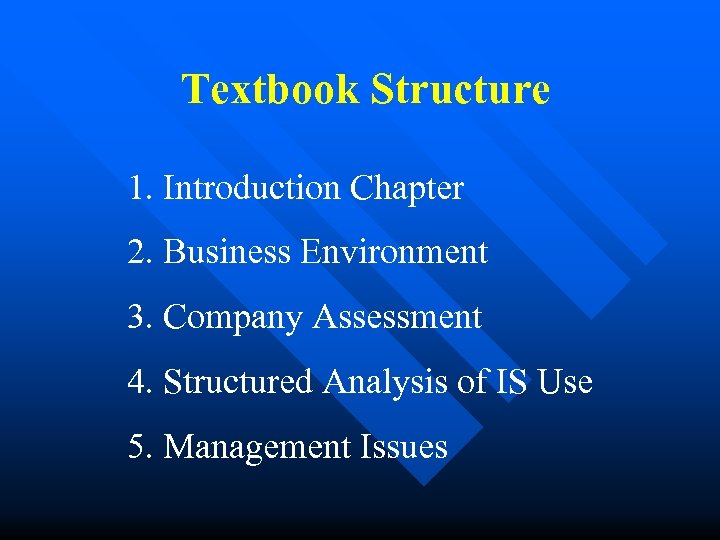 Textbook Structure 1. Introduction Chapter 2. Business Environment 3. Company Assessment 4. Structured Analysis