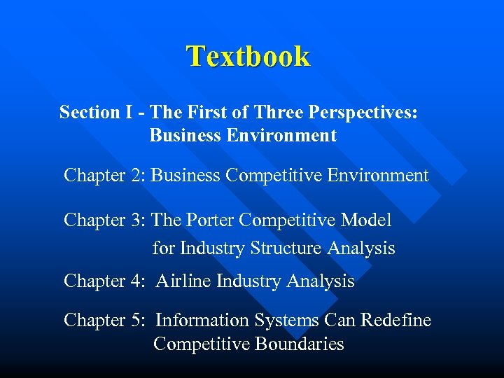 Textbook Section I - The First of Three Perspectives: Business Environment Chapter 2: Business