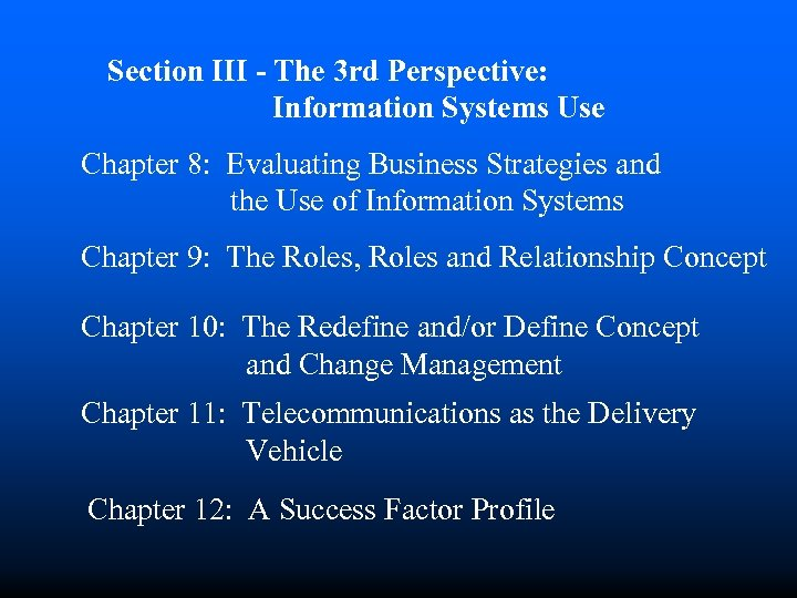 Section III - The 3 rd Perspective: Information Systems Use Chapter 8: Evaluating Business