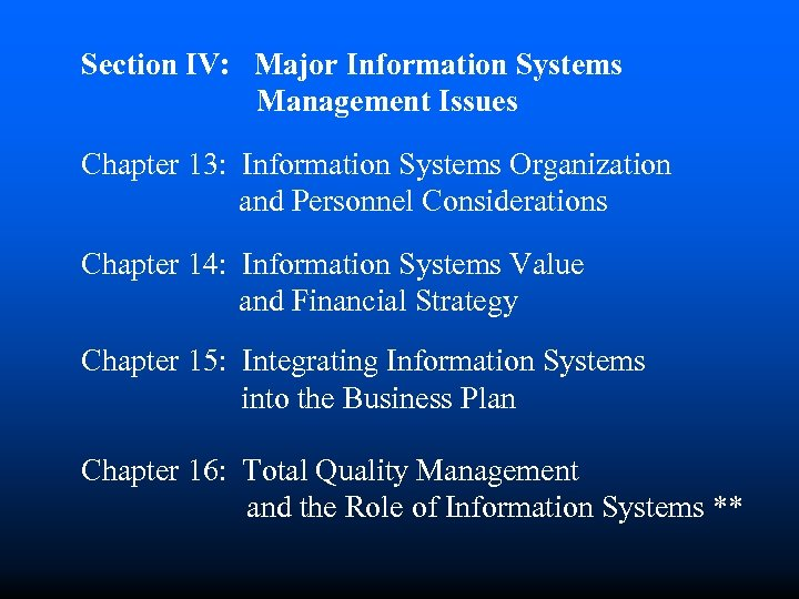 Section IV: Major Information Systems Management Issues Chapter 13: Information Systems Organization and Personnel