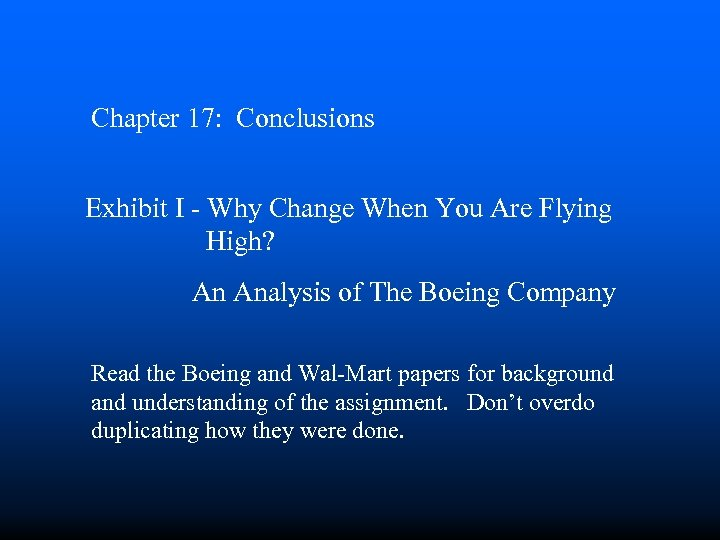 Chapter 17: Conclusions Exhibit I - Why Change When You Are Flying High? An