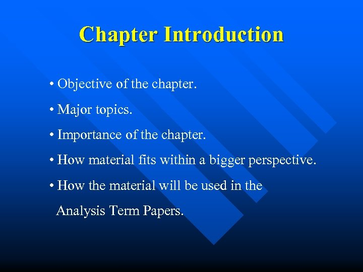 Chapter Introduction • Objective of the chapter. • Major topics. • Importance of the