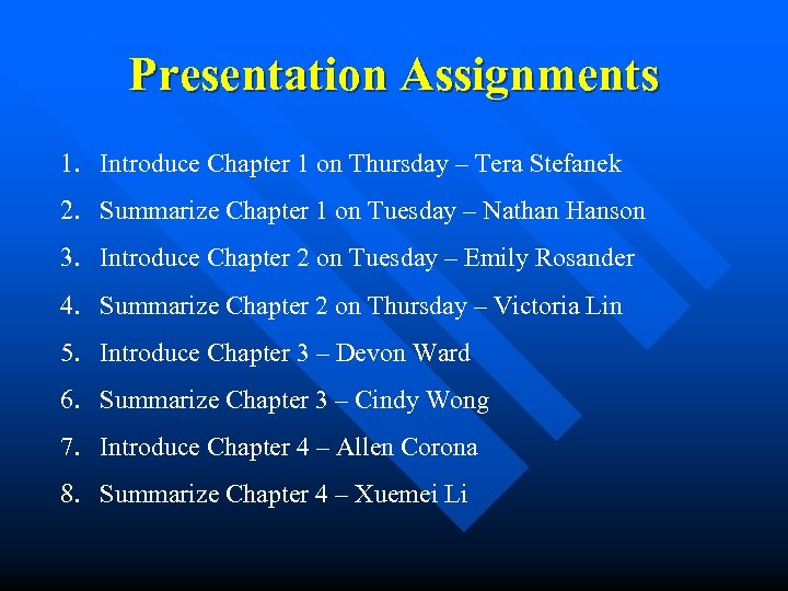 Presentation Assignments 1. Introduce Chapter 1 on Thursday – Tera Stefanek 2. Summarize Chapter