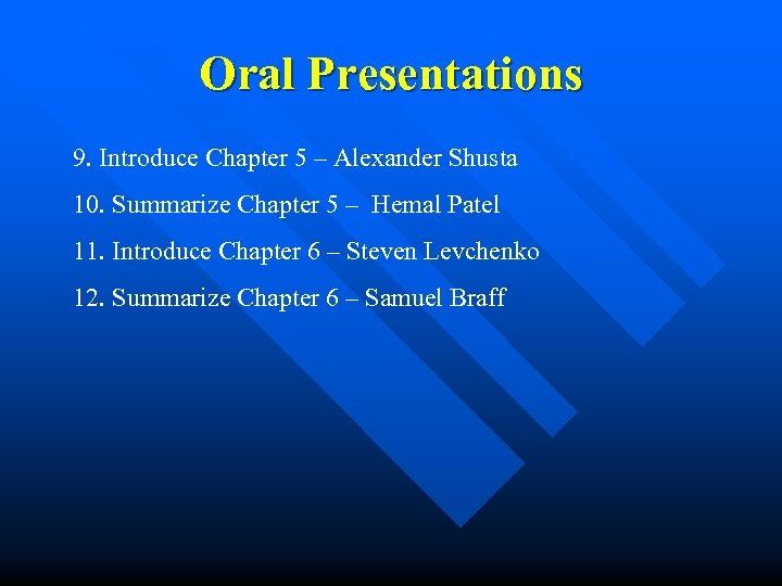 Oral Presentations 9. Introduce Chapter 5 – Alexander Shusta 10. Summarize Chapter 5 –