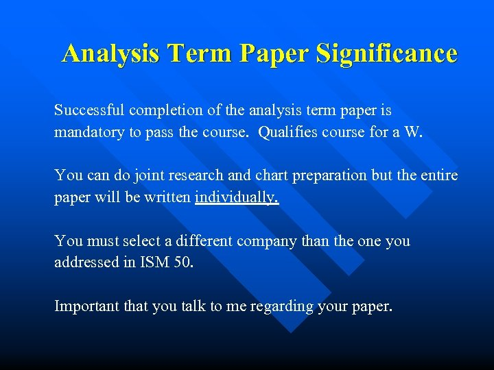 Analysis Term Paper Significance Successful completion of the analysis term paper is mandatory to