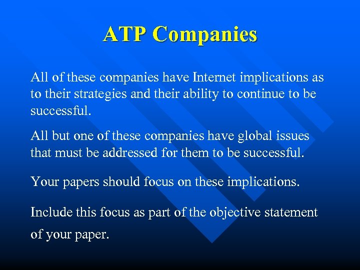 ATP Companies All of these companies have Internet implications as to their strategies and