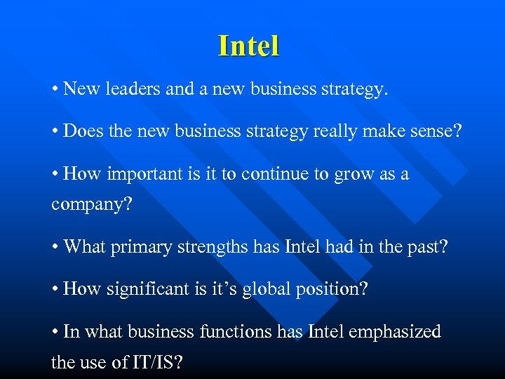 Intel • New leaders and a new business strategy. • Does the new business