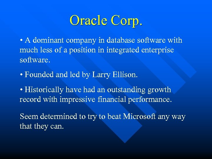 Oracle Corp. • A dominant company in database software with much less of a