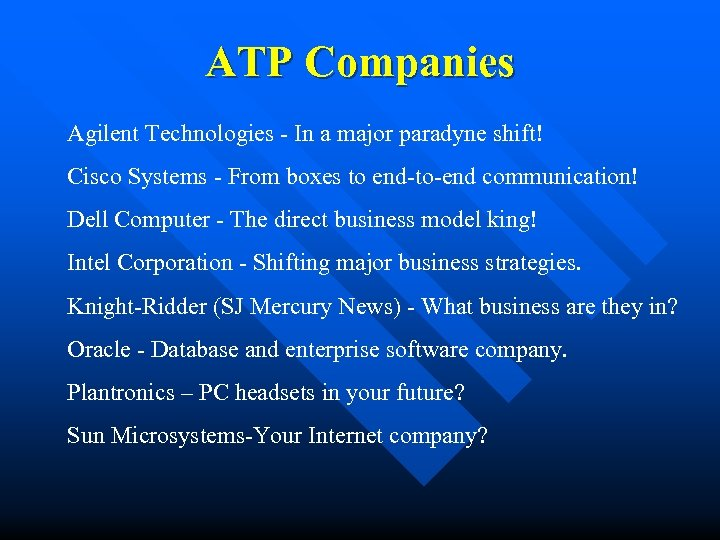 ATP Companies Agilent Technologies - In a major paradyne shift! Cisco Systems - From
