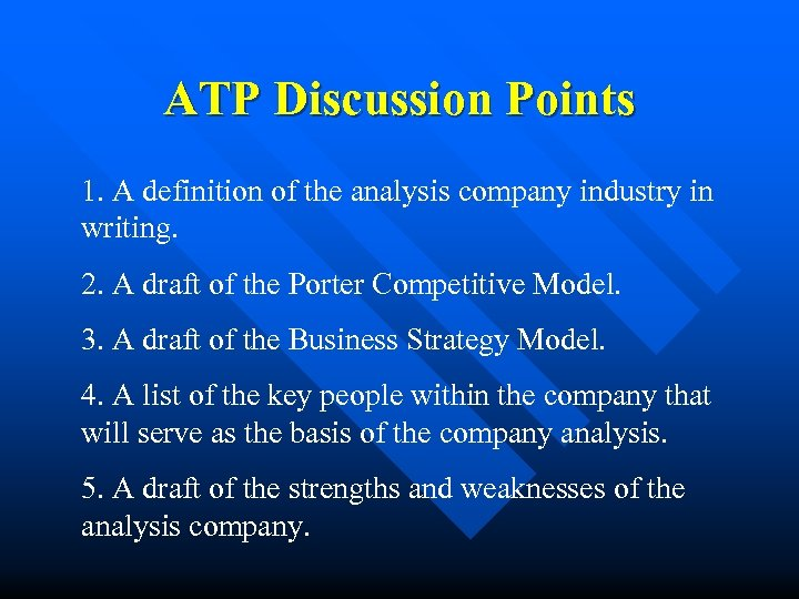 ATP Discussion Points 1. A definition of the analysis company industry in writing. 2.