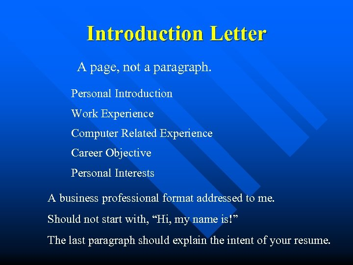Introduction Letter A page, not a paragraph. Personal Introduction Work Experience Computer Related Experience
