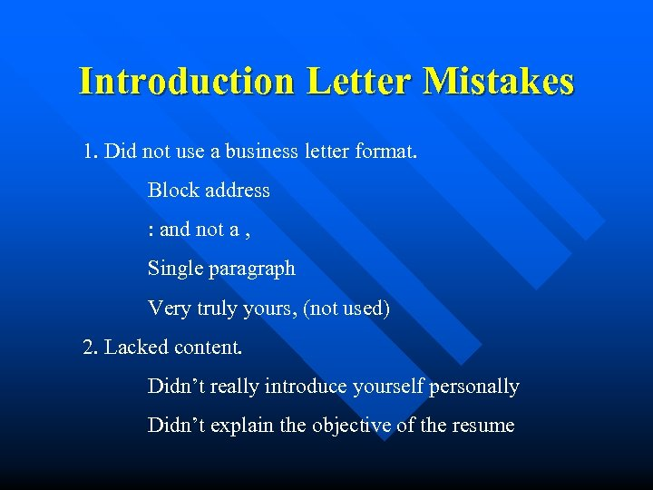 Introduction Letter Mistakes 1. Did not use a business letter format. Block address :