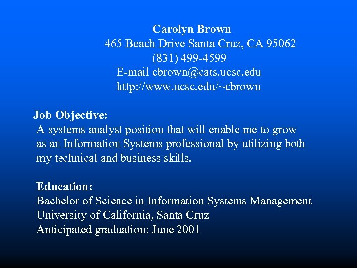 Carolyn Brown 465 Beach Drive Santa Cruz, CA 95062 (831) 499 -4599 E-mail cbrown@cats.