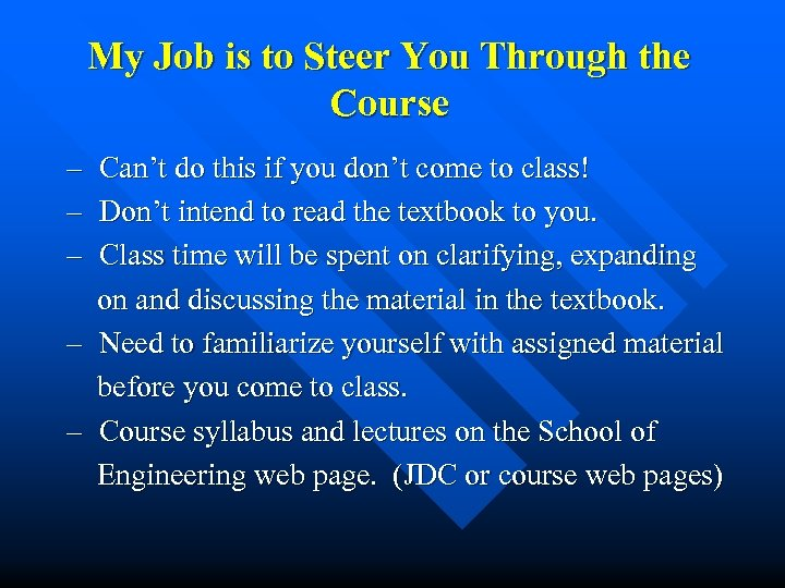 My Job is to Steer You Through the Course – – – Can't do