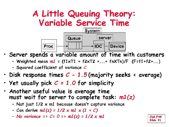 A Little Queuing Theory: Variable Service Time System Queue Proc server IOC Device •