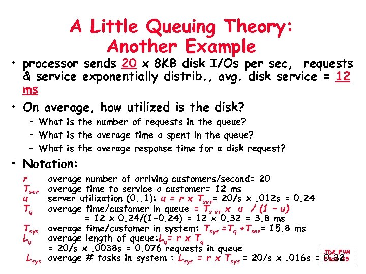 A Little Queuing Theory: Another Example • processor sends 20 x 8 KB disk