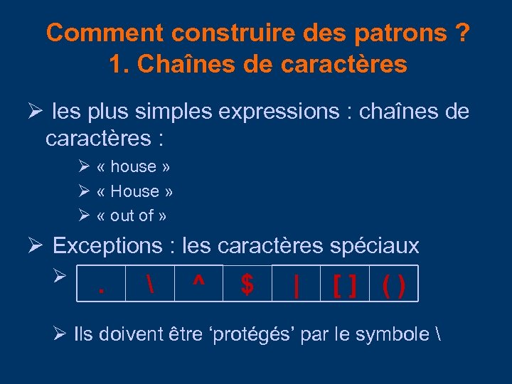 Comment construire des patrons ? 1. Chaînes de caractères les plus simples expressions :