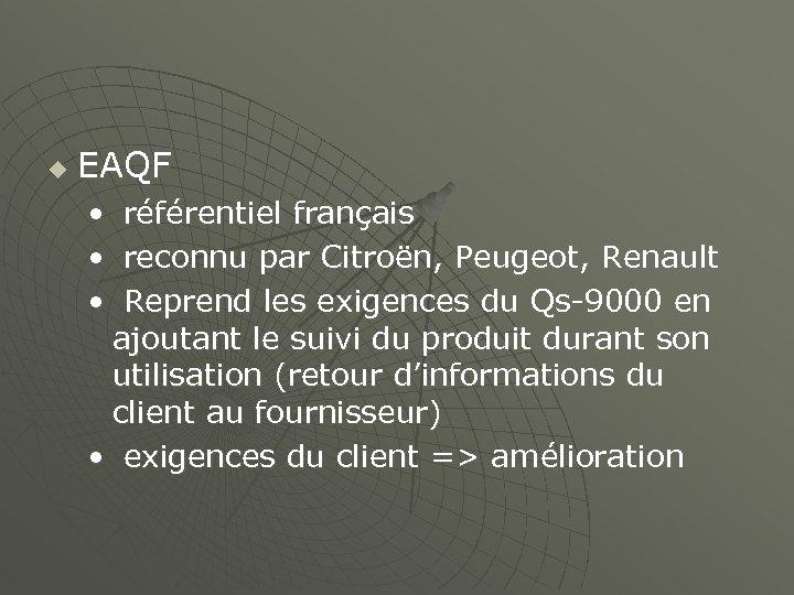 u EAQF • référentiel français • reconnu par Citroën, Peugeot, Renault • Reprend les