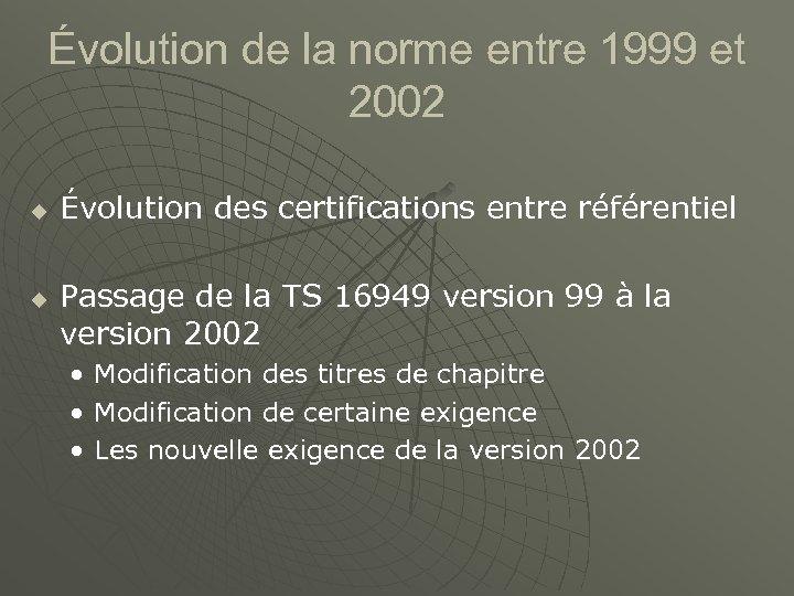 Évolution de la norme entre 1999 et 2002 u u Évolution des certifications entre