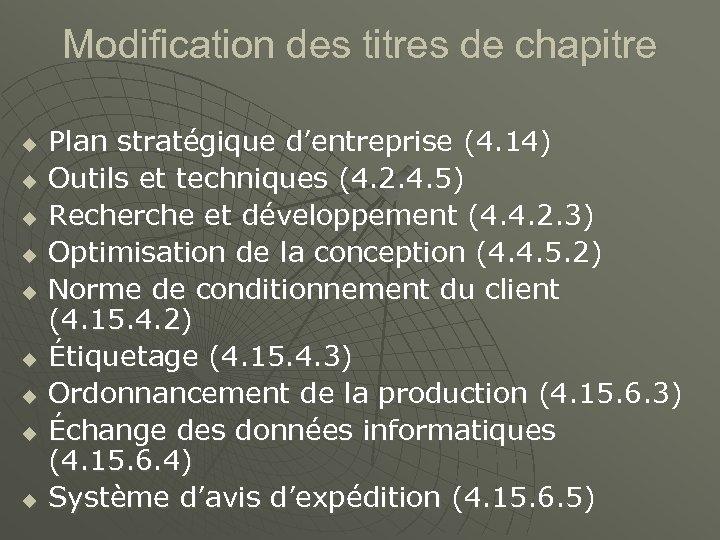 Modification des titres de chapitre u u u u u Plan stratégique d'entreprise (4.