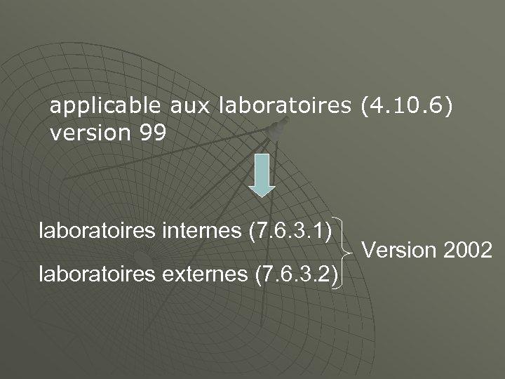 applicable aux laboratoires (4. 10. 6) version 99 laboratoires internes (7. 6. 3. 1)