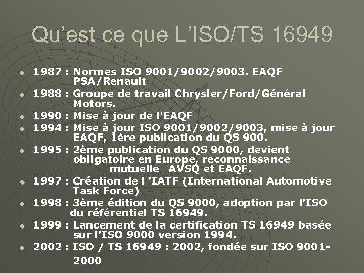 Qu'est ce que L'ISO/TS 16949 u u u u u 1987 : Normes ISO