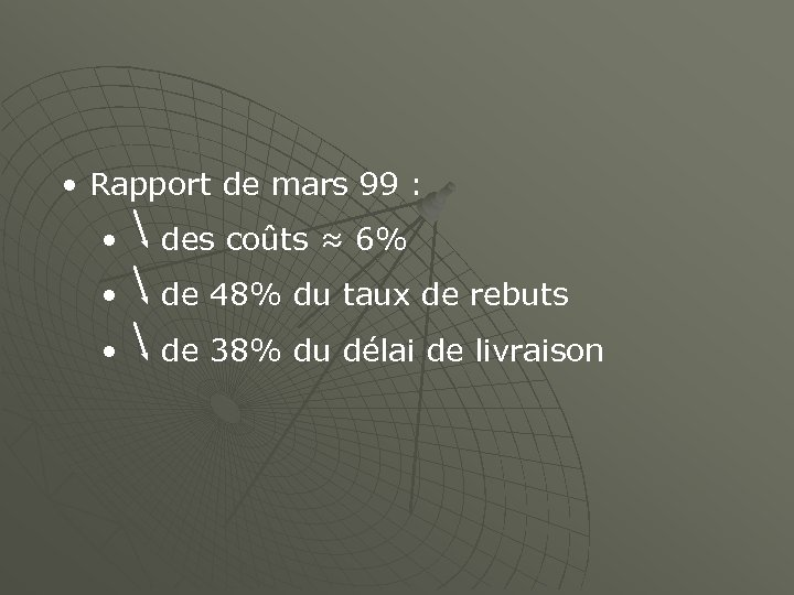• Rapport de mars 99 : • des coûts ≈ 6% • de