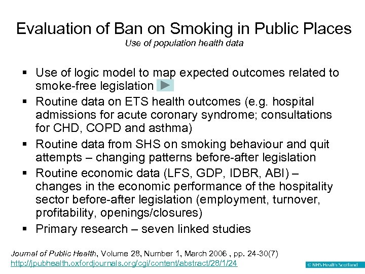 Evaluation of Ban on Smoking in Public Places Use of population health data §