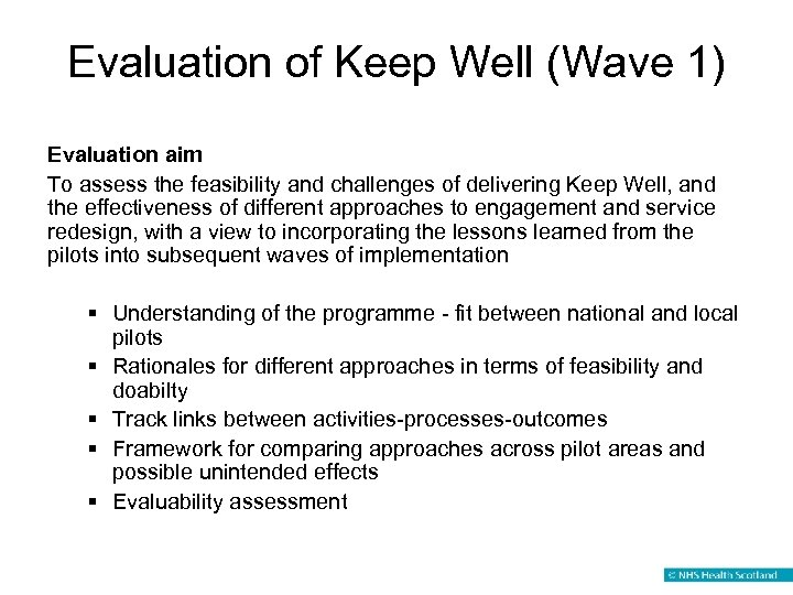 Evaluation of Keep Well (Wave 1) Evaluation aim To assess the feasibility and challenges