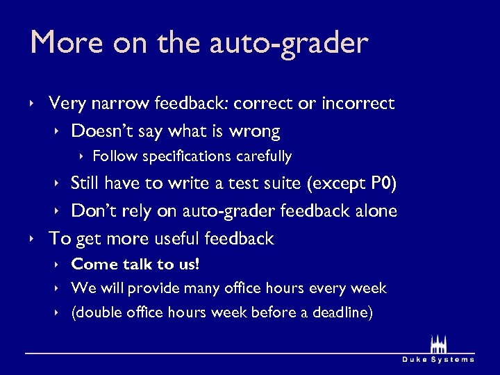 More on the auto-grader ê Very narrow feedback: correct or incorrect ê Doesn't say