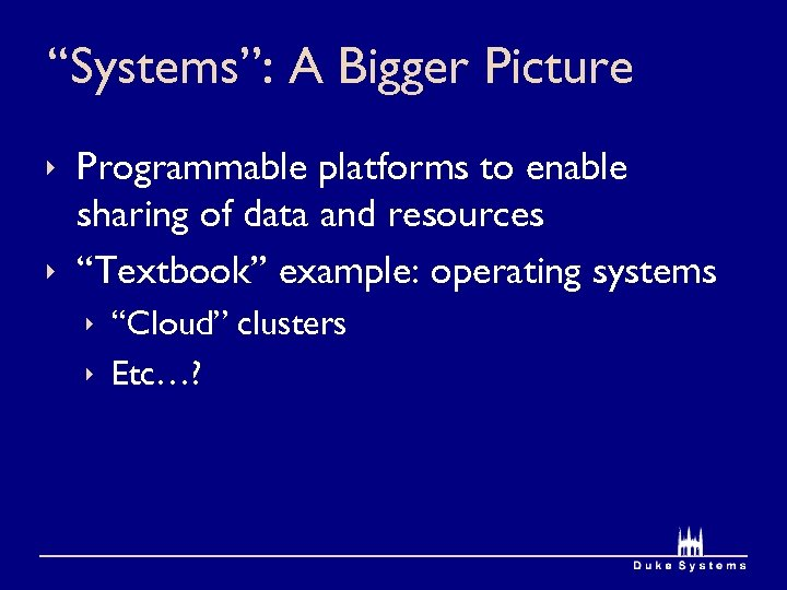 """Systems"": A Bigger Picture ê Programmable platforms to enable sharing of data and resources"