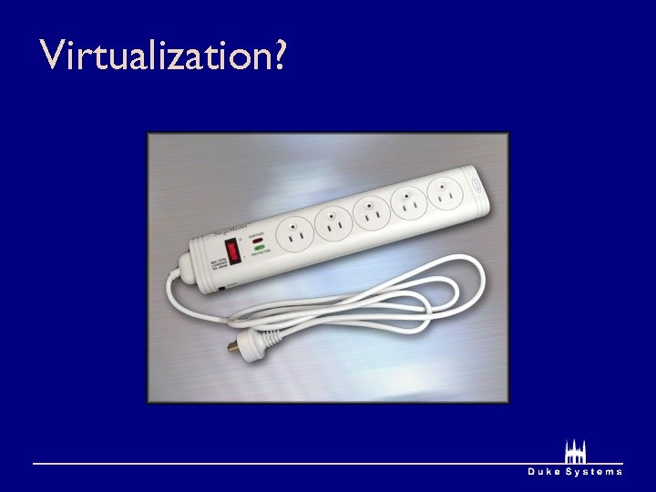 Virtualization?