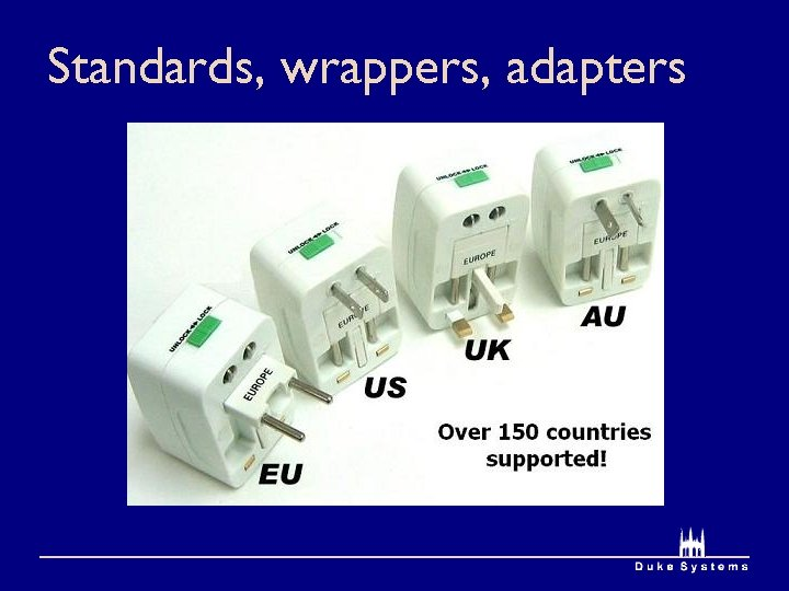 Standards, wrappers, adapters